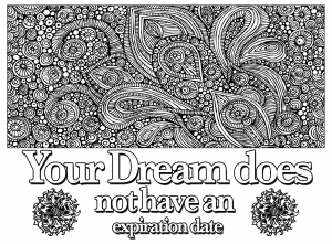 coloring-page-quote-your-dream-does-not-have-an-expiration-date free to print