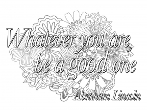 coloring-quote-whatever-you-are-be-a-good-one free to print
